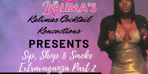 Sip, Shop & Smoke Extravaganza Part 2