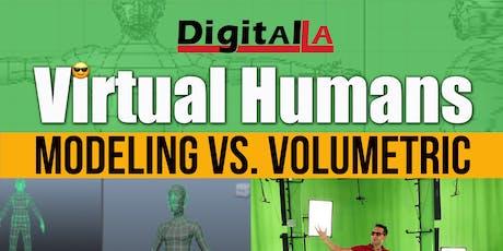 Digital LA - Virtual Humans: Modeling v. Volumetric tickets