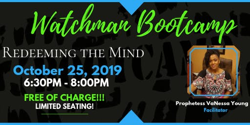 "Watchman Bootcamp: ""Redeeming the Mind"""