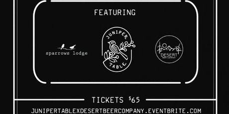 Juniper Table X Desert Beer Company tickets