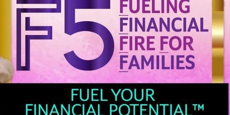 F5: FUELING FINANCIAL FIRE FOR FAMILIES tickets