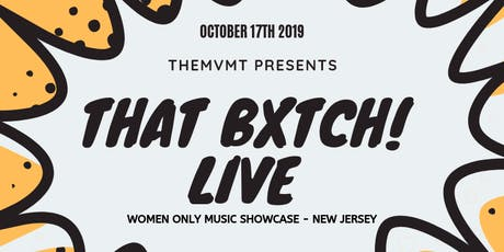 THAT BXTCH LIVE SHOWCASE tickets
