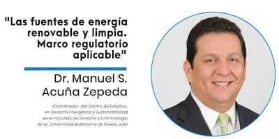 Las fuentes de energía  renovable y limpia. Marco Regulatorio aplicable.