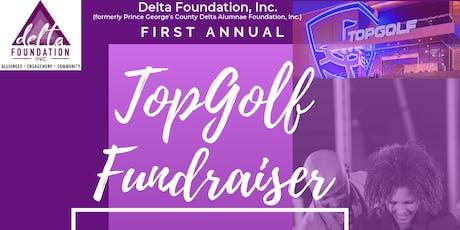 First Annual Delta Foundation TopGolf Fundraiser tickets