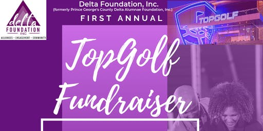 First Annual Delta Foundation TopGolf Fundraiser