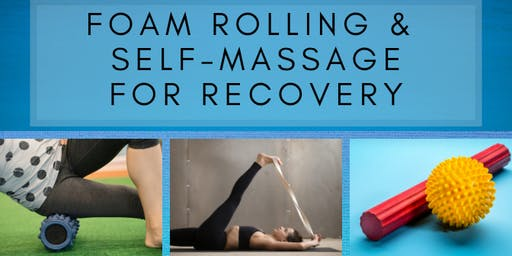 Foam Rolling & Self-Massage for Recovery