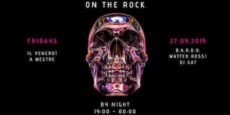 On The Rock - Venerdì 27 Settembre biglietti