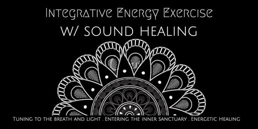 Integrative Energy Exercise w/ Sound Healing