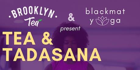 Brooklyn Tea and Black Mat Yoga Present: Tea and Tadasana tickets