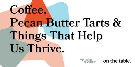Coffee, Pecan Butter Tarts & Things That Help Us Thrive tickets