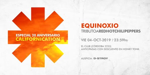 Equinoxio Tributo a Red Hot Chili Peppers | 20 Aniversario Californication