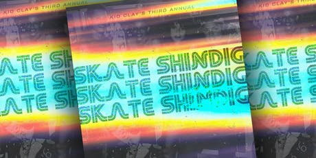 Kid Clay's 3rd Annual Skate Shindig tickets
