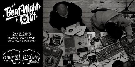 BeatNightOut w/ Radio Love Love (Twit One & HulkHodn) Tickets