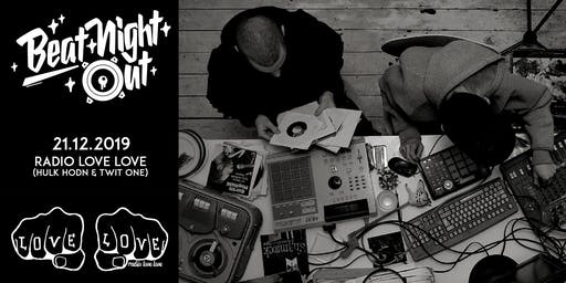 BeatNightOut w/ Radio Love Love (Twit One & HulkHodn)