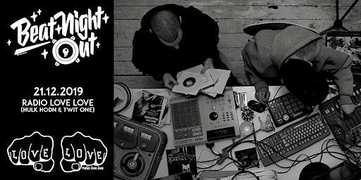 BeatNightOut w/ Radio Love Love (Twit One & HulkHodn)