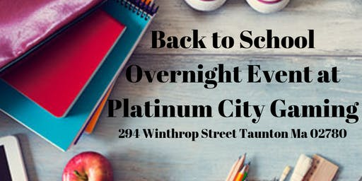 Back to School Overnight Event at Platinum City Gaming