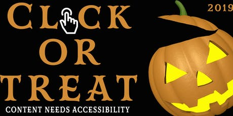 Click or Treat - Content Needs Accessibility tickets