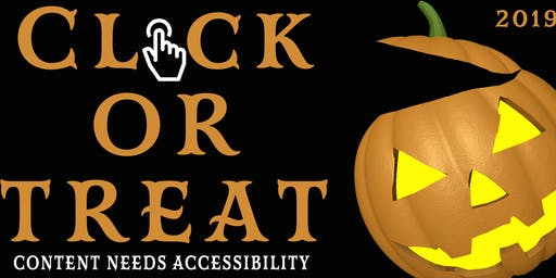 Click or Treat - Content Needs Accessibility