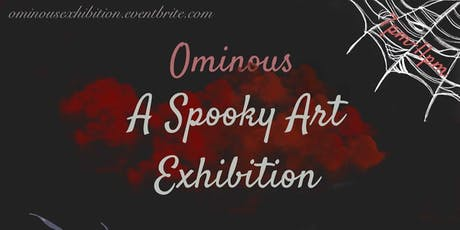 Ominous A Spooky Art Exhibition tickets