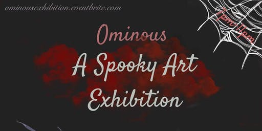 Ominous A Spooky Art Exhibition