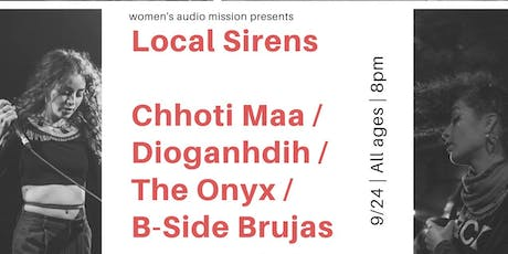 Local Sirens Series: Chhoti Maa, The Onyx, Dioganhdih, The B-Side Brujas tickets