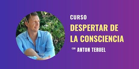CURSO PRESENCIAL: DESPERTAR DE LA CONSCIENCIA CON ANTON TERUEL entradas