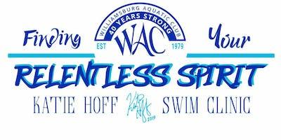 Relentless Spirit Swim Clinic by World Champion & Olympian Katie Hoff 13&O
