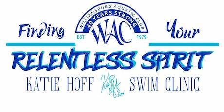 Relentless Spirit Swim Clinic by World Champion & Olympian Katie Hoff 13&O tickets