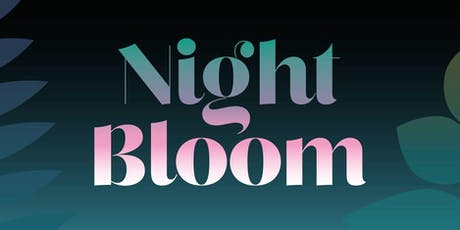 Night Bloom  tickets