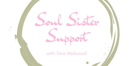 Soul Sister Support with Tara Midwood tickets