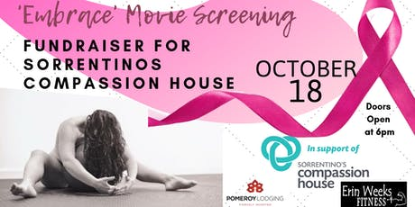 Embrace Movie Screening Sorrentino's Compassion House Fundraiser tickets