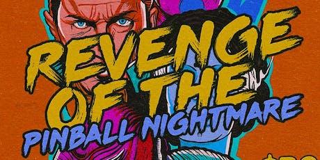 Revenge of the Pinball Nightmare tickets