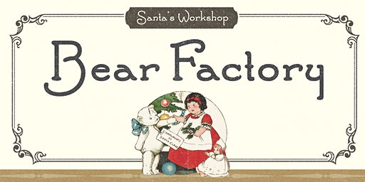 Santa's Workshop - Bear Factory (2019)