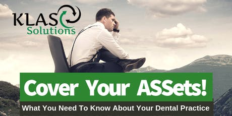 Cover your ASSets!  What you need to know about your Dental Practice tickets