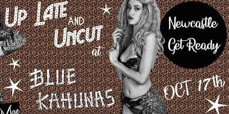 Up Late and Uncut at Blue Kahunas tickets