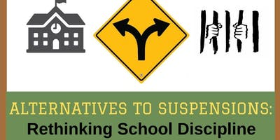 Alternatives to Suspensions: Rethinking School Discipline