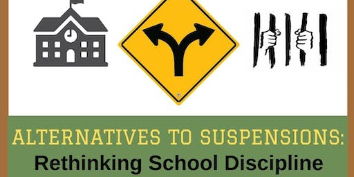 Alternatives to Suspensions: Rethinking School Discipline