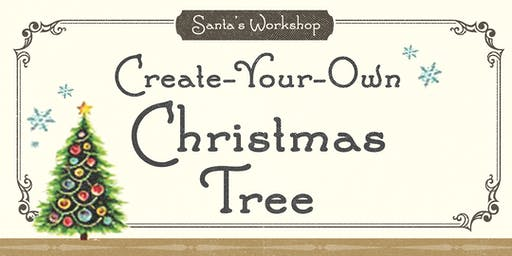 Santa's Workshop - Create-Your-Own Christmas Tree (2019)