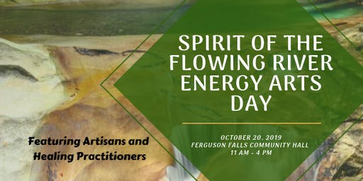 Spirit of the Flowing River Energy Arts Day October 2019