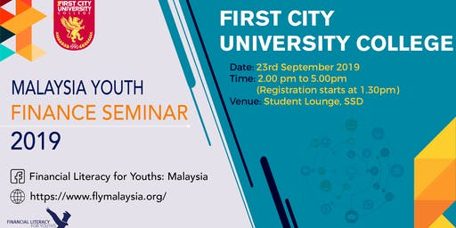 Malaysian Youth Finance Seminar (MYFS) @ First City University College