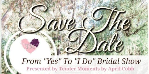 "The From ""Yes"" to ""I Do"" Bridal Show 2019"