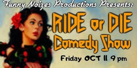 RIDE or DIE Comedy Show tickets