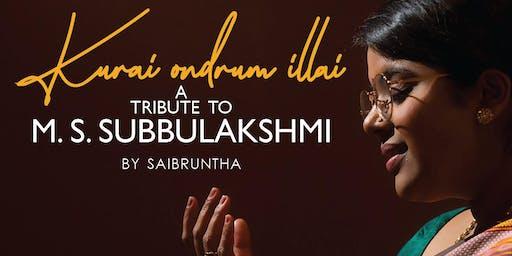 """Kurai Ondrum Illai"" A Tribute to MS Subbulakshmi"