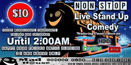 THE NON STOP!! SAN DIEGO'S ONLY LIVE STAND UP COMEDY TILL 2AM SHOW tickets