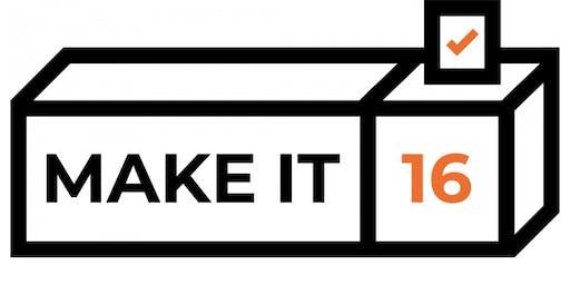 Make it 16 Launch