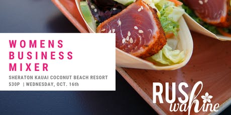 RUSHwahine  Womens Business Mixer - Kapa'a, KAUAI tickets