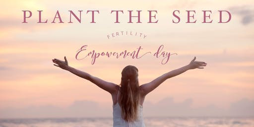 Plant the SEED, Fertility Empowerment Day