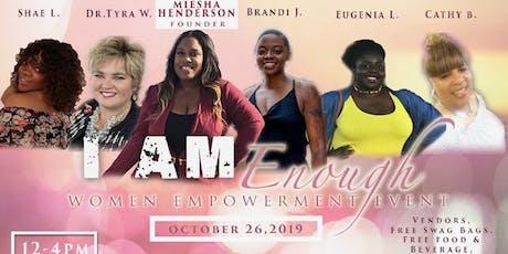Womens Empowerment Event: I am Enough tickets