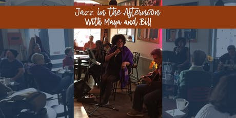 Jazz in the Afternoon with Maya and Bill tickets