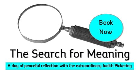 The search for meaning with Judith Pickering tickets